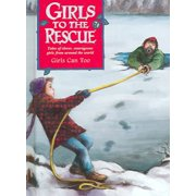 Girls to the Rescue (Hardcover): Girls Can Too (Hardcover)