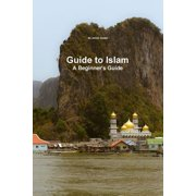Guide to Islam - A Beginner's Guide
