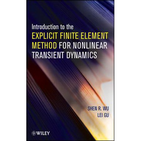 Introduction to the Explicit Finite Element Method for Nonlinear Transient Dynamics -