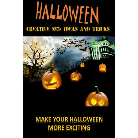 Halloween: Create New Ideas And Tricks - eBook](Artistic Halloween Ideas)