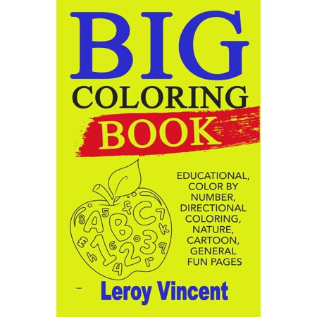 Big Coloring Book : Educational, Color by Number, Directional ...