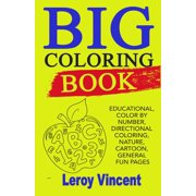 Big Coloring Book : Educational, Color by Number, Directional Coloring, Nature, Cartoon, General Fun Pages