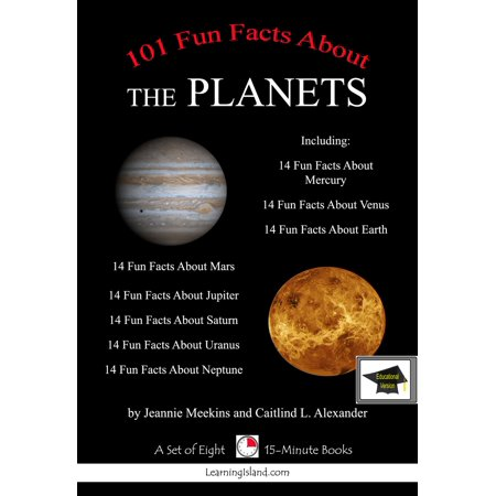 101 Fun Facts (and more) About the Planets: A Set of Eight 15 Minute Books, Educational Version -