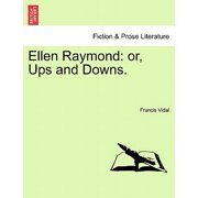 Ellen Raymond : Or, Ups and Downs.