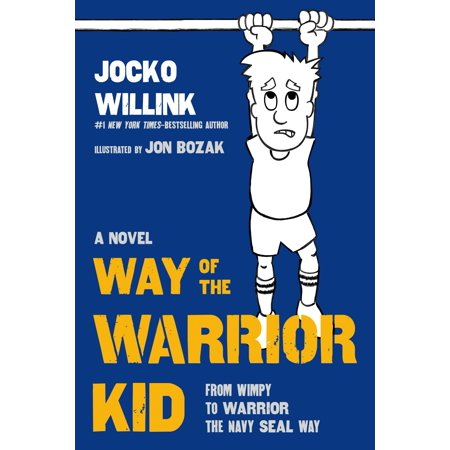Way of the Warrior Kid : From Wimpy to Warrior the Navy SEAL Way: A Novel - Warrior Corset