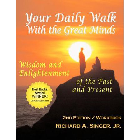 Your Daily Walk with the Great Minds : Wisdom and Enlightenment of the Past and Present (2nd