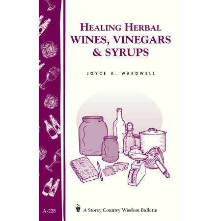 Healing Herbal Wines, Vinegars & Syrups - Paperback