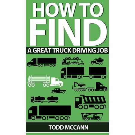 How to Find a Great Truck Driving Job - eBook (Local Truck Driving Jobs In Hampton Roads)
