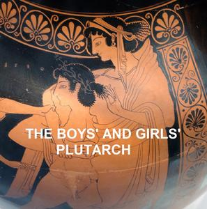 "The Boys' and Girls' Plutarch, Being Parts of the ""Lives"" of Plutarch - eBook"