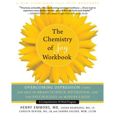 The Chemistry of Joy Workbook : Overcoming Depression Using the Best of Brain Science, Nutrition, and the Psychology of