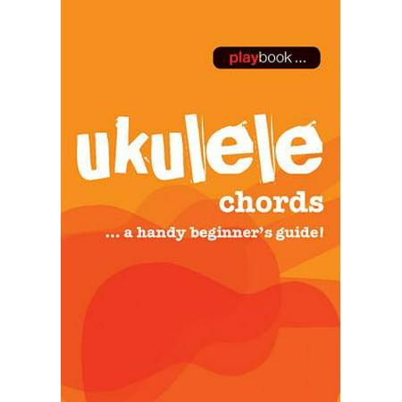 Playbook - Ukulele Chords : A Handy Beginner