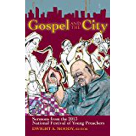 Gospel And The City   Sermons From The 2013 National Festival Of Young Preachers