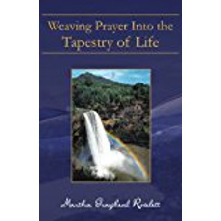 Weaving Prayer Into the Tapestry of Life