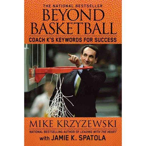 Beyond Basketball : Coach K's Keywords for Success