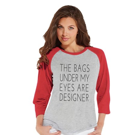 Custom Party Shop Womens The Bags Under My Eyes Are Designer Funny Raglan Shirt   Large