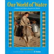 Our World of Water : Children and Water Around the World