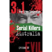 Serial Killers Australia (3-in-1 True Crime Compendium) - eBook