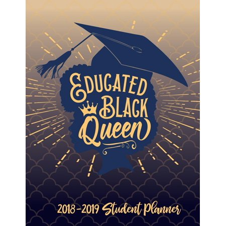 Educated Black Queen - 2018 / 2019 Student Planner : 2018 Gift Ideas - Calendars, Academic Planners & Personal Organizers - Organization - Black Girl Magic - Journal for College and University