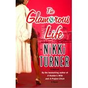 The Glamorous Life : A Novel