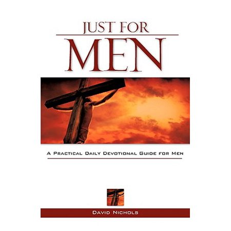 Just for Men : A Practical Daily Devotional Guide for Men