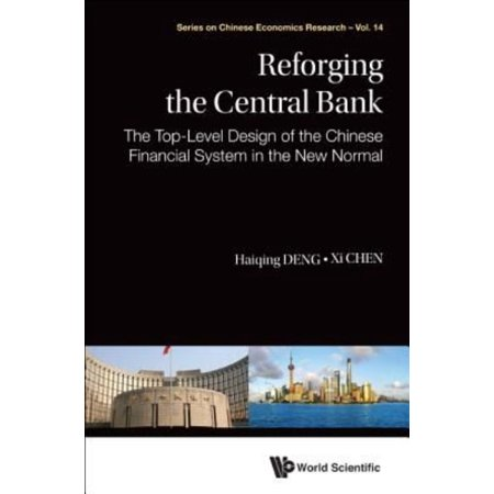 Reforging The Central Bank  The Top Level Design Of The Chinese Financial System In The New Normal
