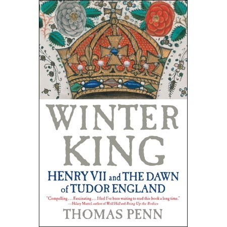 Winter King : Henry VII and the Dawn of Tudor