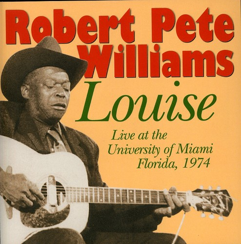 Robert Pete Williams - Louise: Live at the University of Florida 1974 [CD]