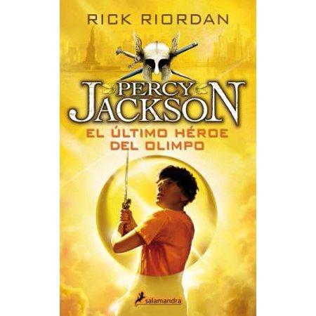 Percy Jackson 05. El Ultimo Heroe del Olimpo (Percy Jackson Y El Mar De Los Monstruos)
