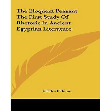 The Eloquent Peasant the First Study of Rhetoric in Ancient the Eloquent Peasant the First Study of Rhetoric in Ancient  - image 1 de 1
