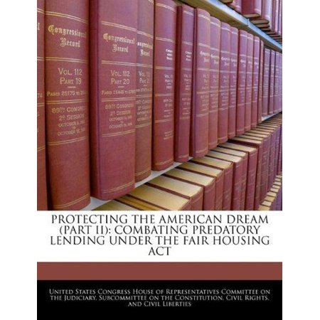 Protecting The American Dream  Part Ii   Combating Predatory Lending Under The Fair Housing Act