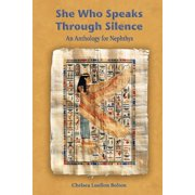 She Who Speaks Through Silence : An Anthology for Nephthys (Paperback)