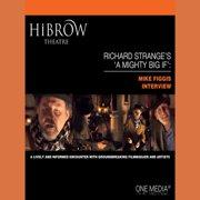 HiBrow: Richard Strange's A Mighty Big If - Mike Figgis - Audiobook