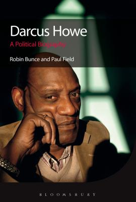 Darcus Howe: A Political Biography