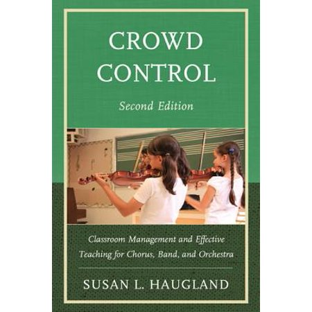 Teaching Band (Crowd Control : Crowd Management and Effective Teaching for Chorus, Band, and)