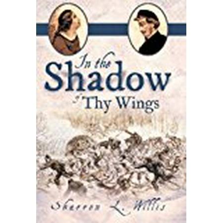 In the Shadow of Thy Wings [Hardcover] [Jun 27, 2012] Willis, Sharron L.