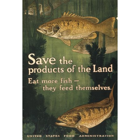 Feeding Unit - WWI Save The Products Of The Land Eat More Fish They Feed Themselves Unit Stretched Canvas -  (18 x 24)
