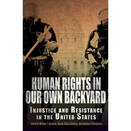 Human Rights in Our Own Backyard: Injustice and Resistance ...