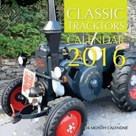 Classic Tractors Calendar 2016  16 Month Calendar