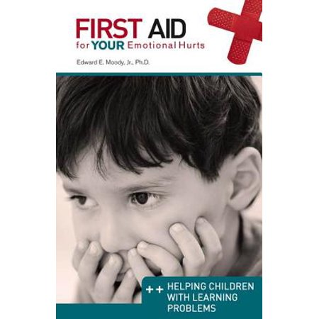 Helping Children with Learning Problems: First Aid for Your Emotional Hurts - eBook