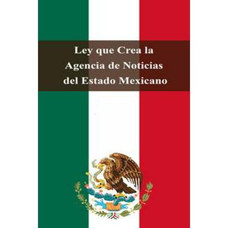 Ley que Crea la Agencia de Noticias del Estado Mexicano - (La Rancherita Del Aire Noticias De Hoy)