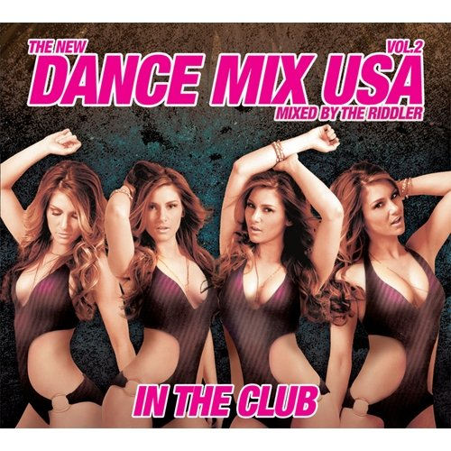 Dance Mix USA: In The Club, Vol. 2 Mixed By The Riddler