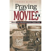 Praying the Movies II: More Daily Meditations from Classic Films (Paperback)