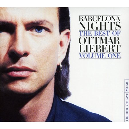 Barcelona Nights: The Best Of Ottmar Liebert, Vol. 1 (Best Escorts In Barcelona)