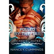 Pulled by the Tail: Celestial Mates - eBook