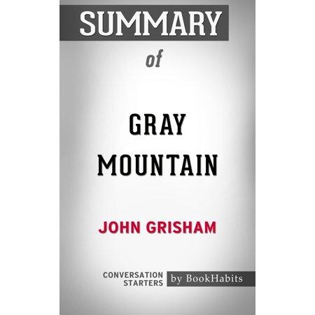 Summary of Gray Mountain: A Novel by John Grisham   Conversation Starters -