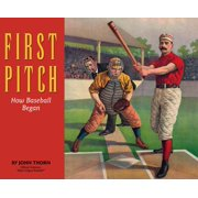 First Pitch : How Baseball Began