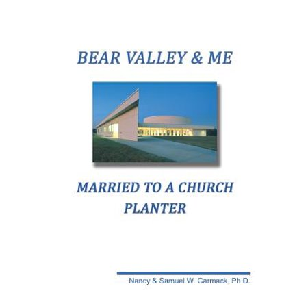 Bear Valley and Me : Married to a Church Planter