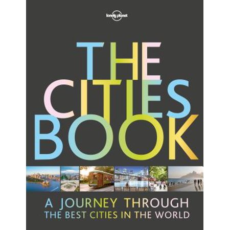 Lonely Planet: The Cities Book - Hardcover (Lonely Planet Best Cities)