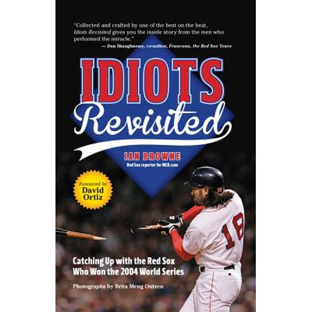 Idiots Revisited: Catching Up with the Red Sox Who Won the 2004 World Series - eBook