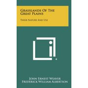 Grasslands of the Great Plains : Their Nature and Use